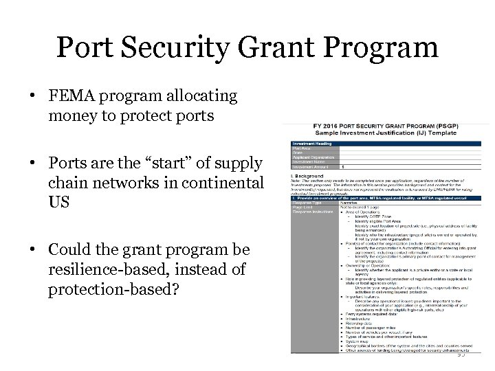 Port Security Grant Program • FEMA program allocating money to protect ports • Ports