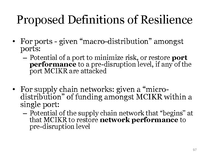 "Proposed Definitions of Resilience • For ports - given ""macro-distribution"" amongst ports: – Potential"