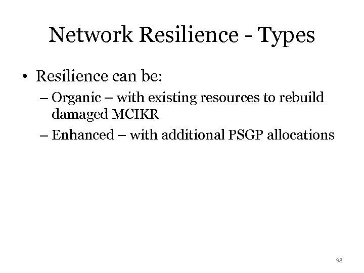 Network Resilience - Types • Resilience can be: – Organic – with existing resources
