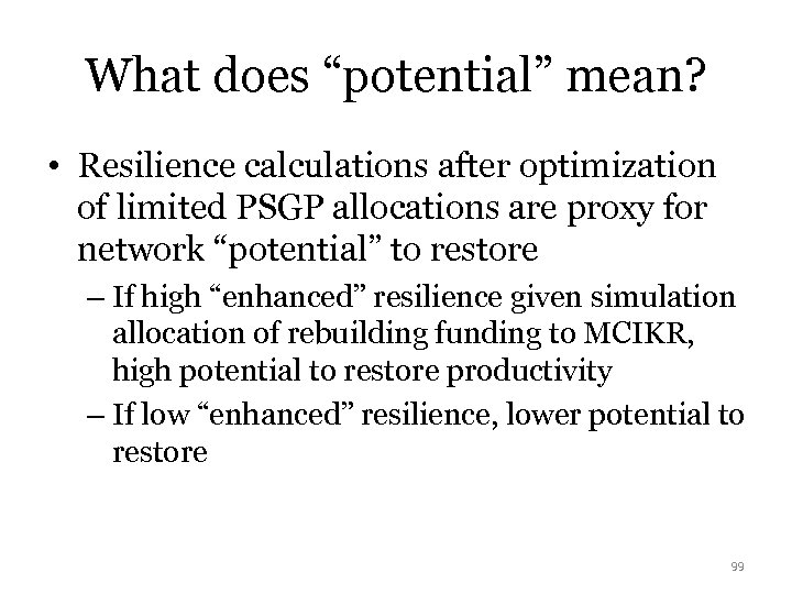 "What does ""potential"" mean? • Resilience calculations after optimization of limited PSGP allocations are"