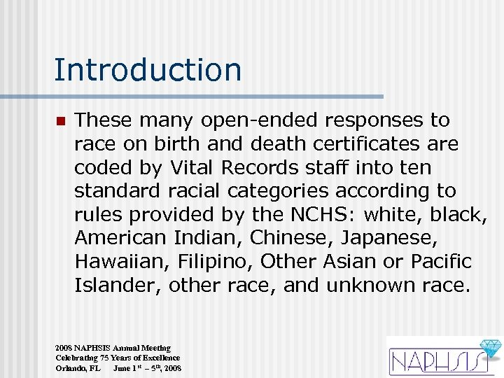 Introduction n These many open-ended responses to race on birth and death certificates are