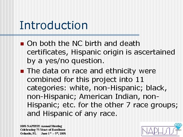 Introduction n n On both the NC birth and death certificates, Hispanic origin is