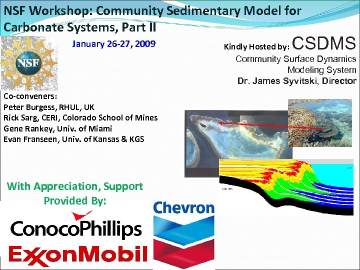NSF Workshop: Community Sedimentary Model for Carbonate Systems, Part II January 26 -27, 2009