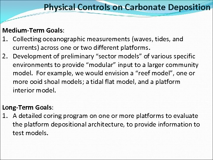Physical Controls on Carbonate Deposition Medium-Term Goals: 1. Collecting oceanographic measurements (waves, tides, and