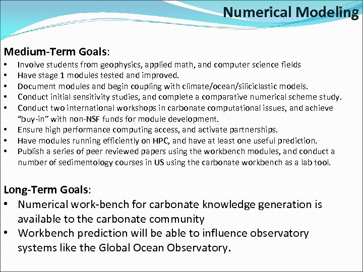 Numerical Modeling Medium-Term Goals: • • Involve students from geophysics, applied math, and computer