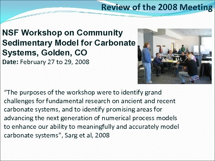 Review of the 2008 Meeting NSF Workshop on Community Sedimentary Model for Carbonate Systems,
