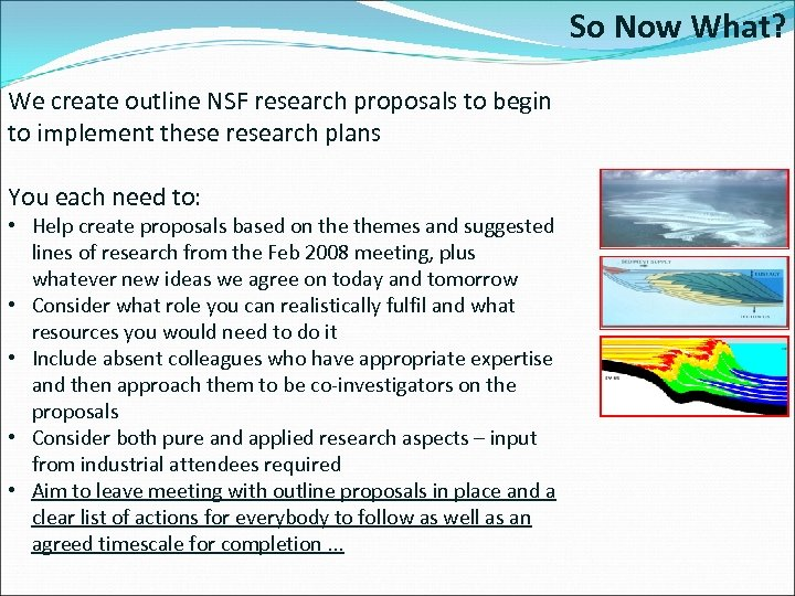 So Now What? We create outline NSF research proposals to begin to implement these