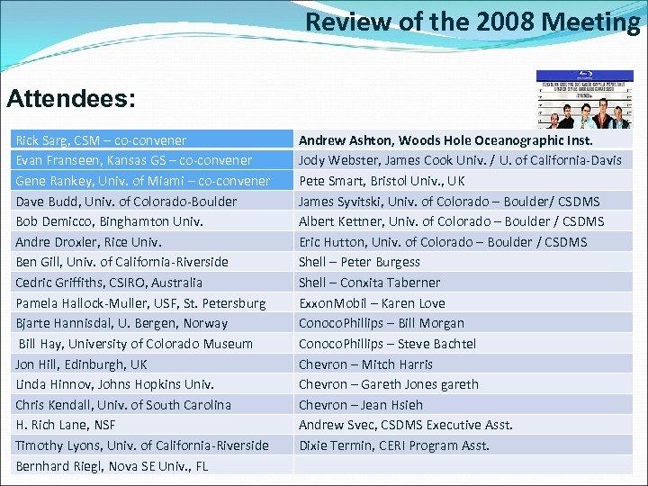 Review of the 2008 Meeting Attendees: Rick Sarg, CSM – co-convener Evan Franseen, Kansas