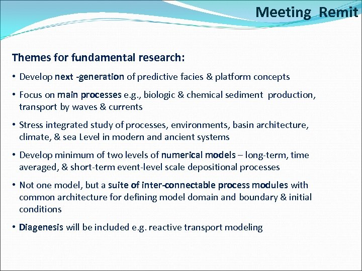 Meeting Remit Themes for fundamental research: • Develop next -generation of predictive facies &