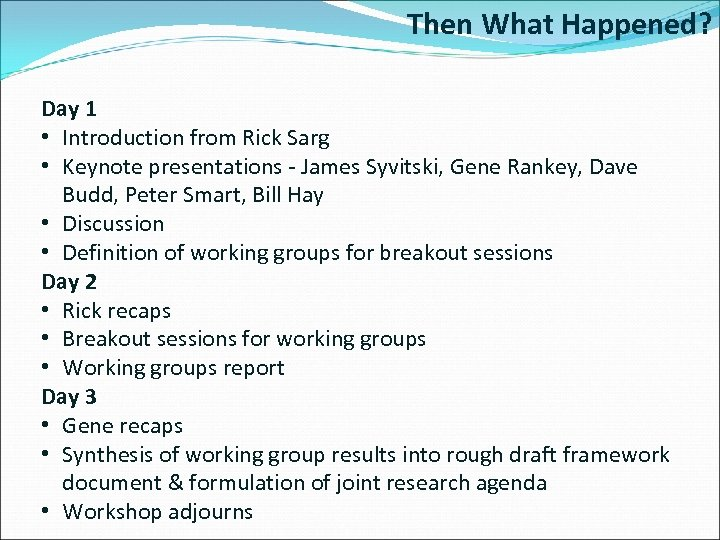Then What Happened? Day 1 • Introduction from Rick Sarg • Keynote presentations -