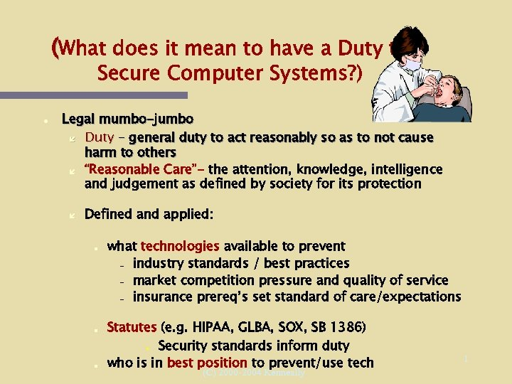 (What does it mean to have a Duty to Secure Computer Systems? ) Legal
