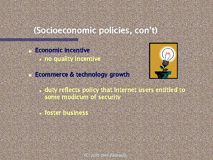 (Socioeconomic policies, con't) Economic incentive no quality incentive Ecommerce & technology growth duty reflects