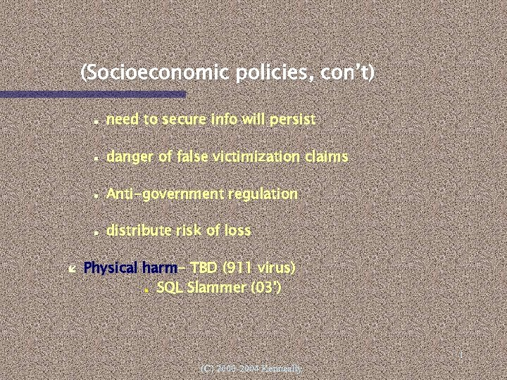 (Socioeconomic policies, con't) danger of false victimization claims Anti-government regulation need to secure info