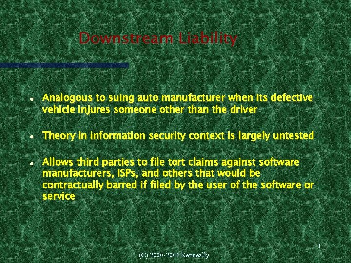 Downstream Liability Analogous to suing auto manufacturer when its defective vehicle injures someone other