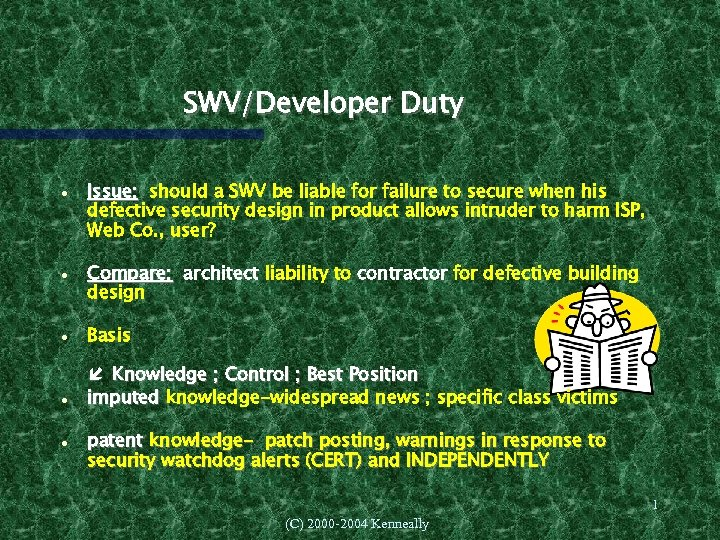 SWV/Developer Duty Issue: should a SWV be liable for failure to secure when his