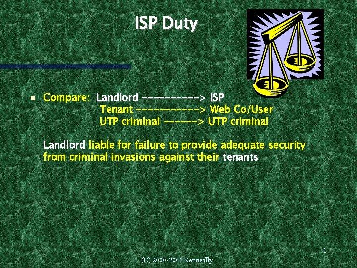 ISP Duty Compare: Landlord -----> ISP Tenant ------> Web Co/User UTP criminal ------> UTP
