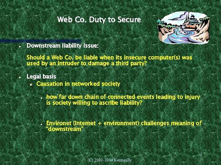 Web Co. Duty to Secure Downstream liability Issue: Should a Web Co. be liable