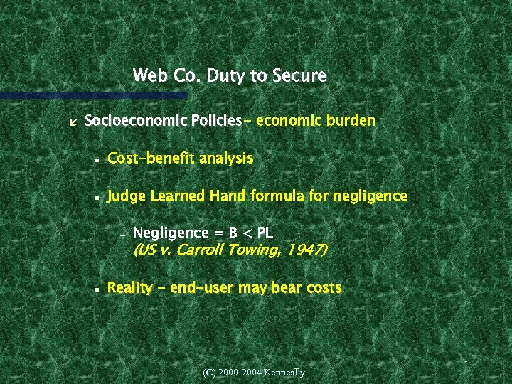 Web Co. Duty to Secure Socioeconomic Policies- economic burden Policies Cost-benefit analysis Judge Learned