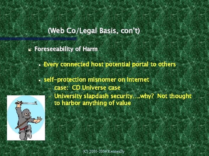 (Web Co/Legal Basis, con't) Foreseeability of Harm Every connected host potential portal to others