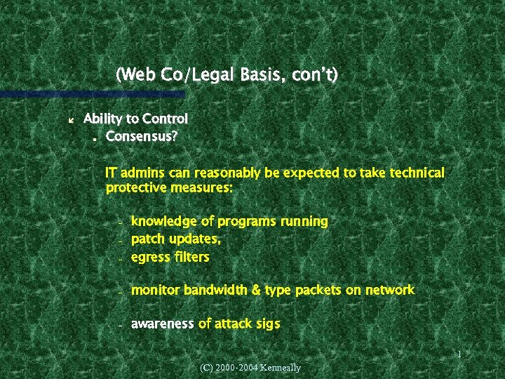 (Web Co/Legal Basis, con't) Ability to Control Consensus? IT admins can reasonably be expected
