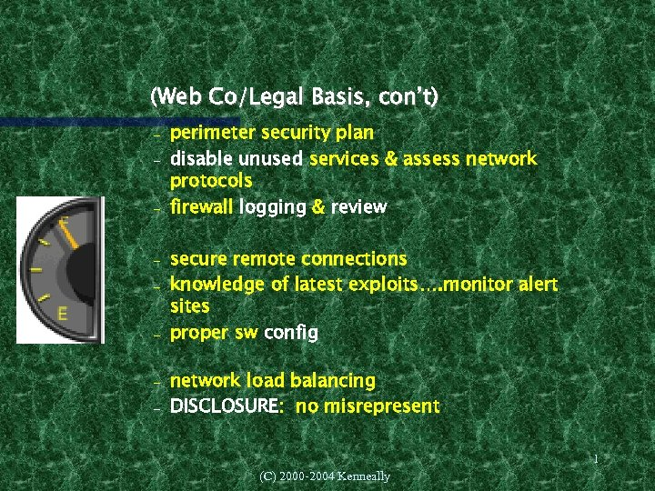 (Web Co/Legal Basis, con't) – – – – perimeter security plan disable unused services