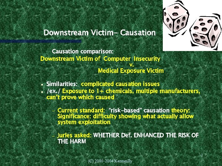 Downstream Victim- Causation comparison: Downstream Victim of Computer Insecurity v. Medical Exposure Victim Similarities: