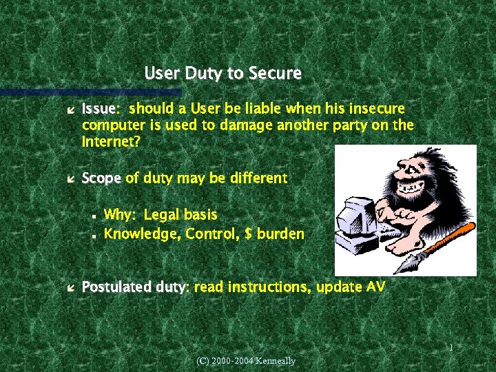 User Duty to Secure Issue: should a User be liable when his insecure Issue