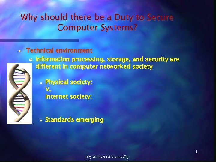 Why should there be a Duty to Secure Computer Systems? Technical environment Information processing,