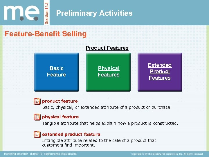 Section 13. 1 Preliminary Activities Feature-Benefit Selling Product Features Basic Feature Physical Features Extended