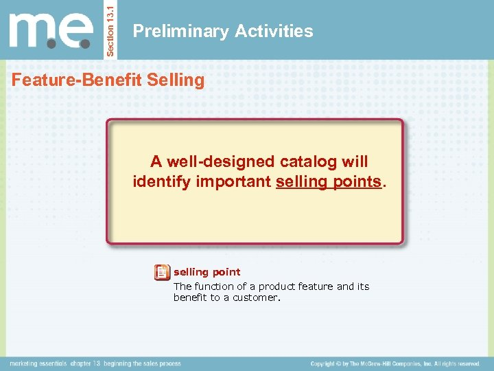 Section 13. 1 Preliminary Activities Feature-Benefit Selling A well-designed catalog will identify important selling