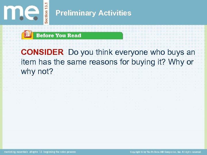 Section 13. 1 Preliminary Activities CONSIDER Do you think everyone who buys an item