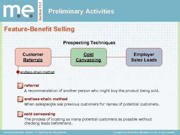 Section 13. 1 Preliminary Activities Feature-Benefit Selling Prospecting Techniques Customer Referrals Cold Canvassing Employer