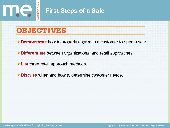 Section 13. 2 First Steps of a Sale Demonstrate how to properly approach a