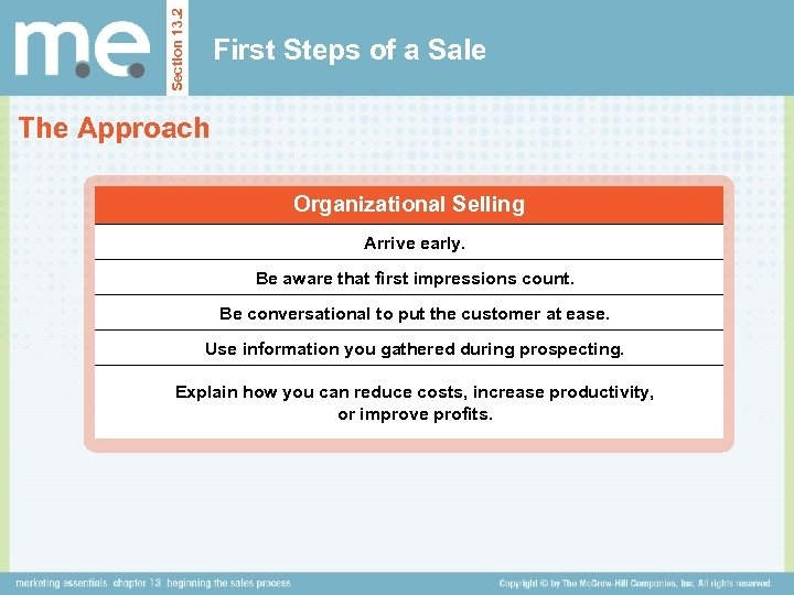 Section 13. 2 First Steps of a Sale The Approach Organizational Selling Arrive early.