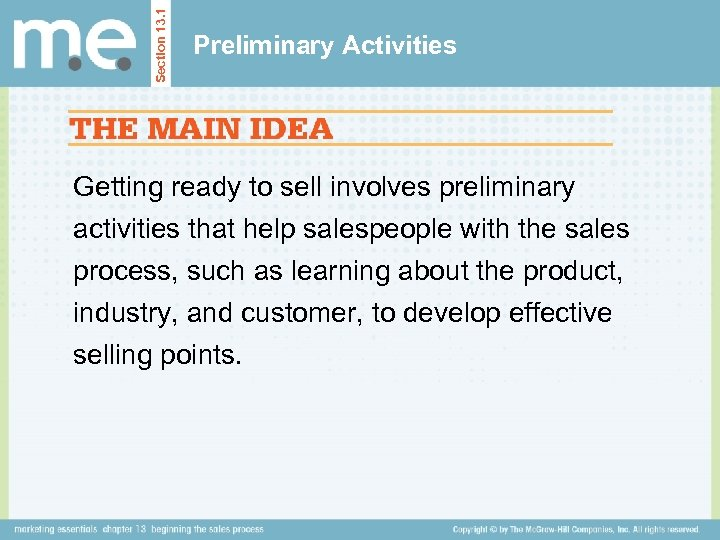 Section 13. 1 Preliminary Activities Getting ready to sell involves preliminary activities that help
