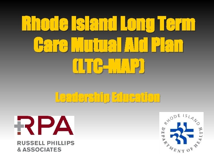 Rhode Island Long Term Care Mutual Aid Plan (LTC-MAP) Leadership Education