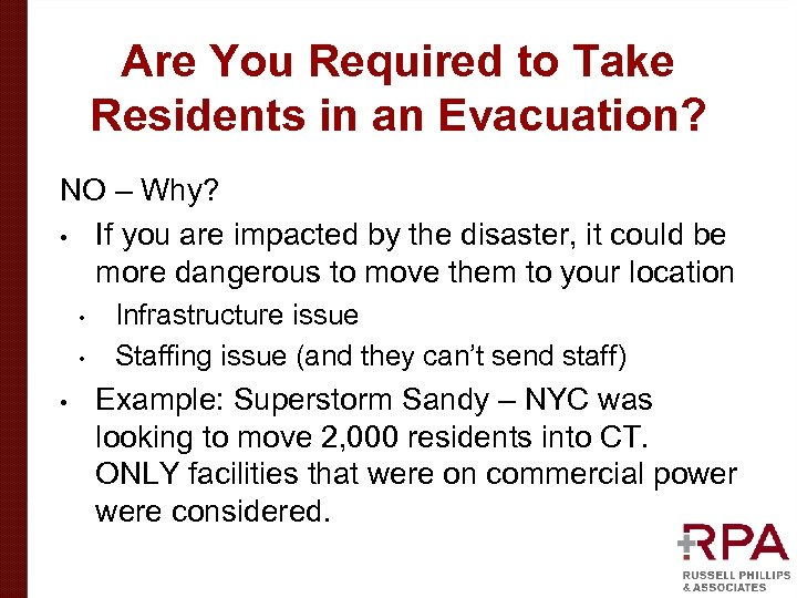 Are You Required to Take Residents in an Evacuation? NO – Why? • If