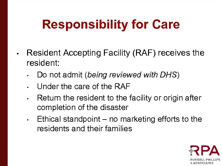 Responsibility for Care • Resident Accepting Facility (RAF) receives the resident: • • Do