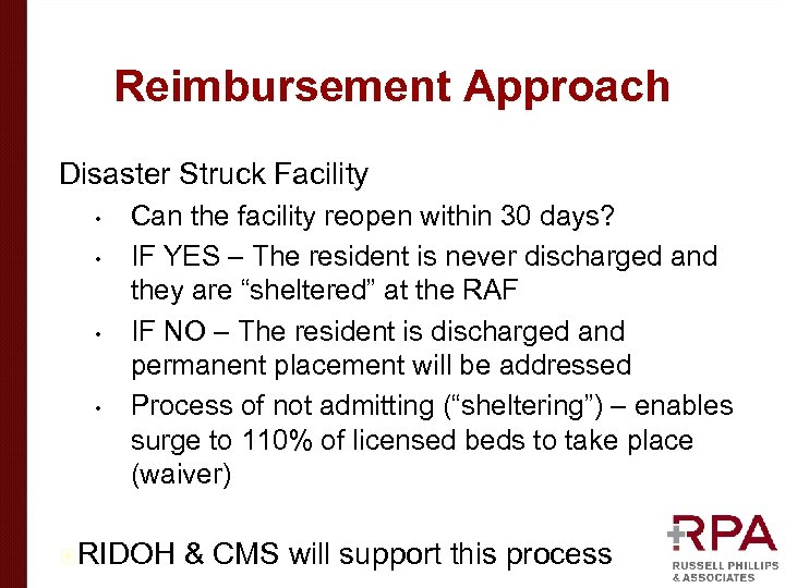 Reimbursement Approach Disaster Struck Facility • • Can the facility reopen within 30 days?