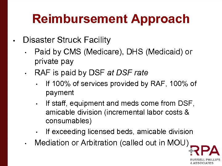 Reimbursement Approach • Disaster Struck Facility • • Paid by CMS (Medicare), DHS (Medicaid)