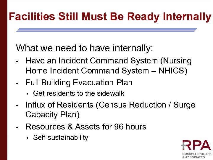 Facilities Still Must Be Ready Internally What we need to have internally: • •