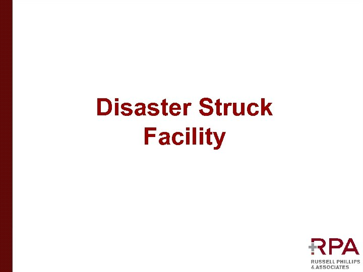 Disaster Struck Facility