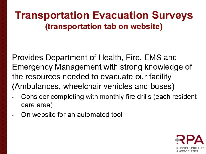 Transportation Evacuation Surveys (transportation tab on website) Provides Department of Health, Fire, EMS and