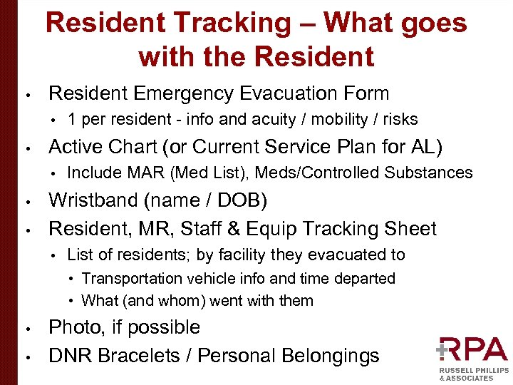 Resident Tracking – What goes with the Resident • Resident Emergency Evacuation Form •