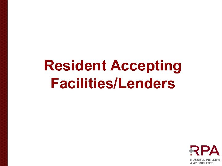 Resident Accepting Facilities/Lenders