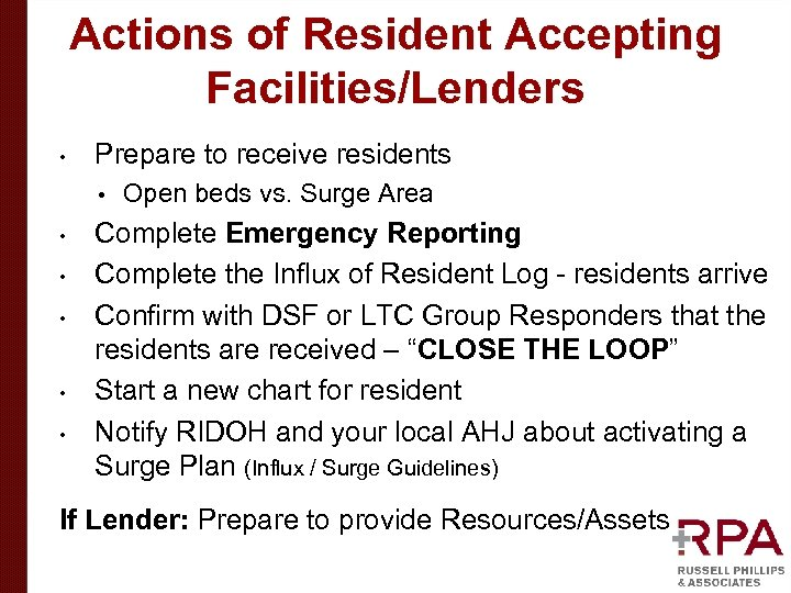 Actions of Resident Accepting Facilities/Lenders • Prepare to receive residents • • • Open