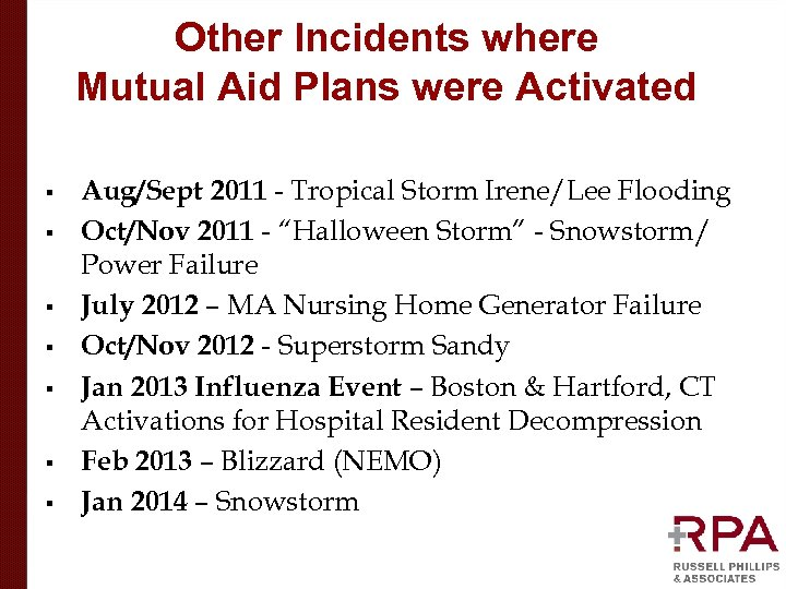 Other Incidents where Mutual Aid Plans were Activated § § § § Aug/Sept 2011