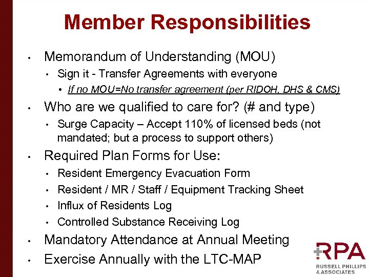Member Responsibilities • Memorandum of Understanding (MOU) • Sign it - Transfer Agreements with