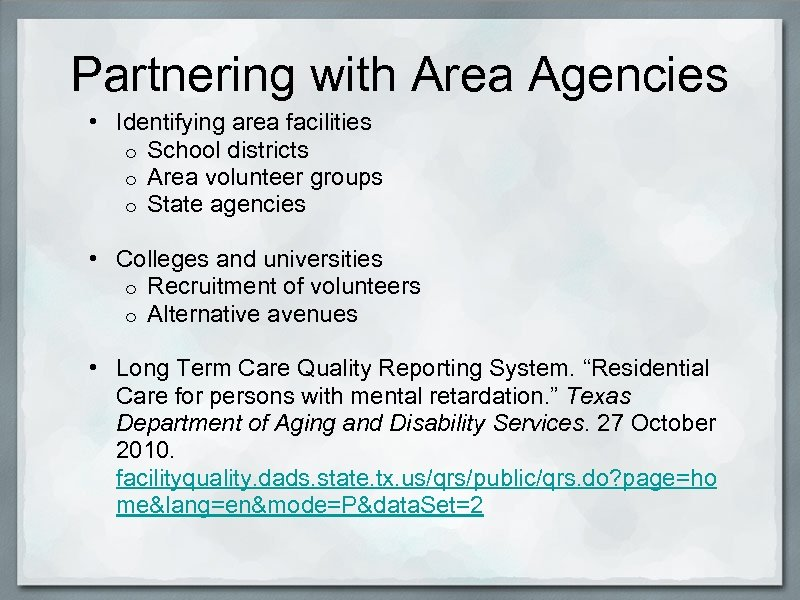 Partnering with Area Agencies • Identifying area facilities o School districts o Area volunteer