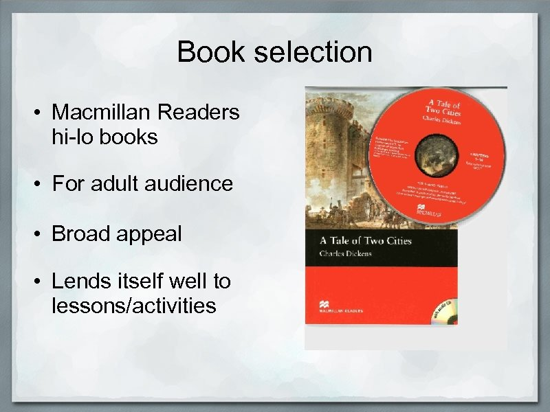 Book selection • Macmillan Readers hi-lo books • For adult audience • Broad appeal